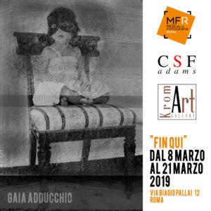 08 marzo 2019 ore 18.30 vernissage Mostra fotografia | Gaia Adducchio con Fin qui visitabile fino al 21 marzo 2019 A cura di Luisa Briganti